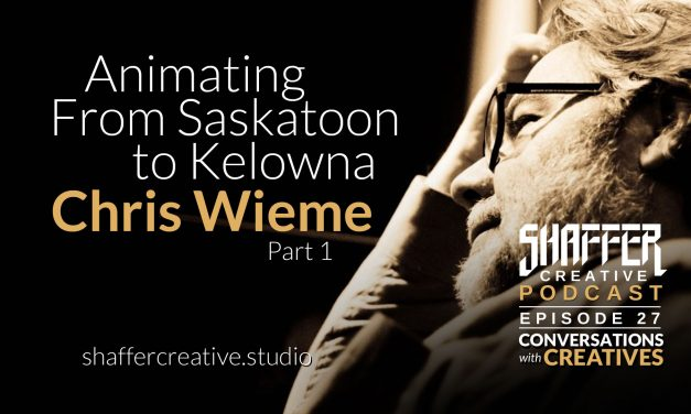 Animating From Saskatoon to Kelowna with Chris Wieme