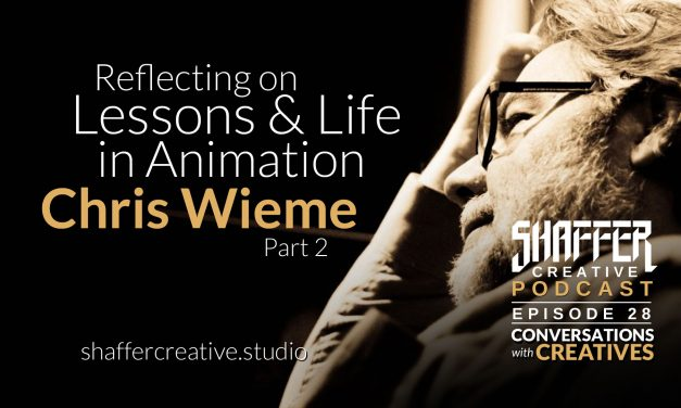 Reflecting on Lessons & Life in Animation with Chris Wieme